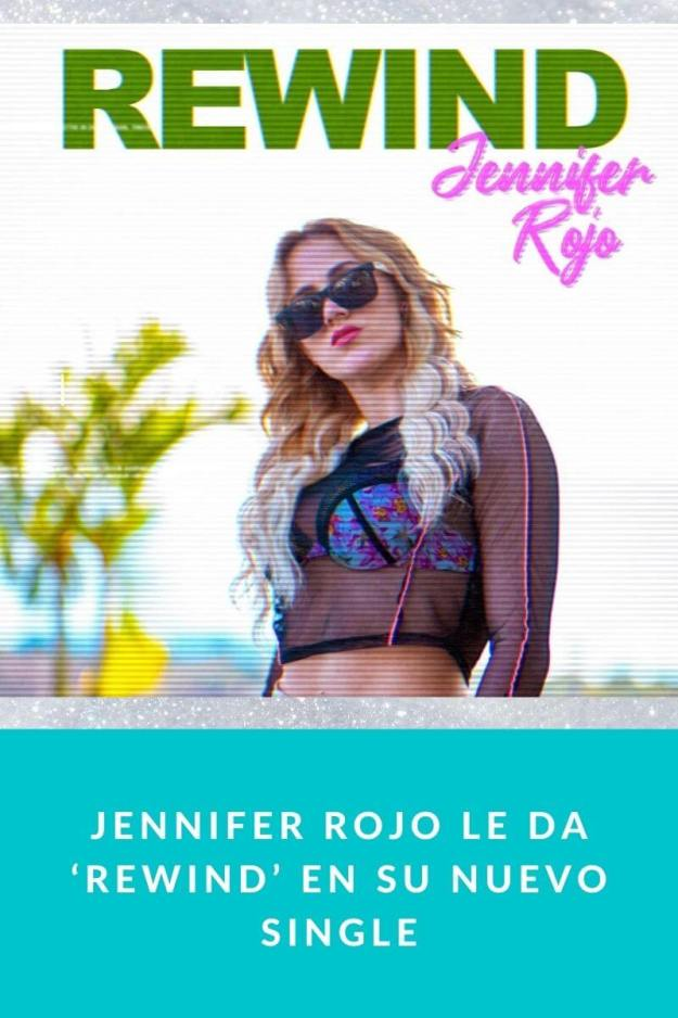 Jennifer Rojo le da 'Rewind' en su nuevo single