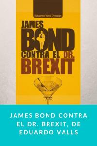 James Bond contra el Dr. Brexit, de Eduardo Valls