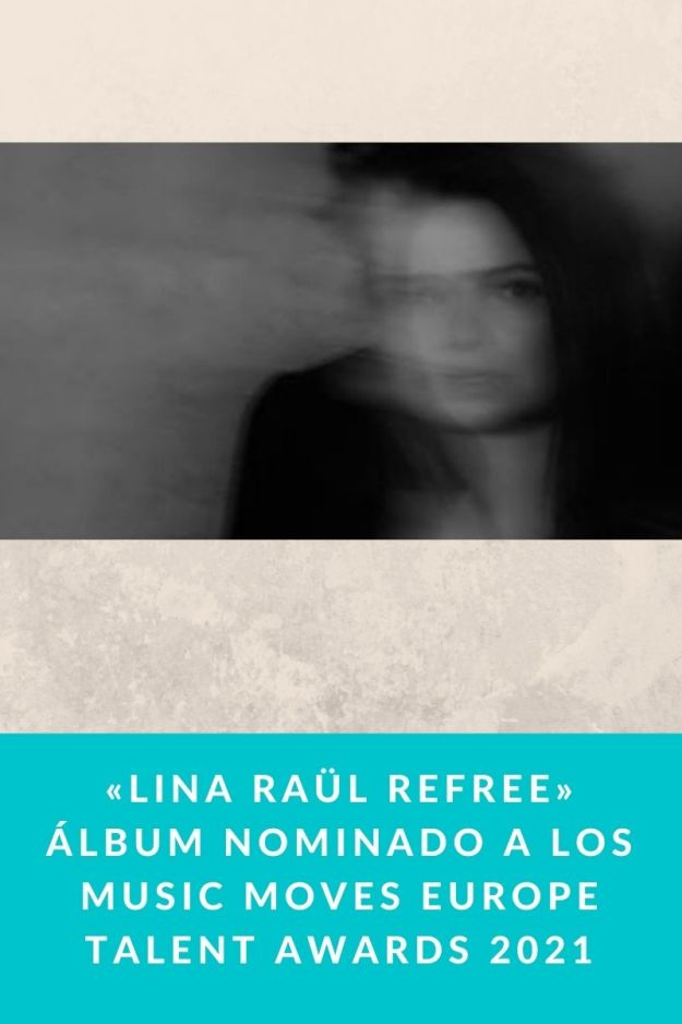 «Lina Raül Refree» álbum nominado a los Music Moves Europe Talent Awards 2021