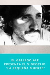 """El gallego ALE presenta el videoclip  'La pequeña muerte"""""""