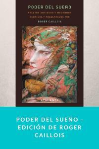Poder del sueño - Edición de Roger Caillois