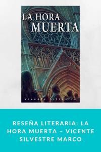 Reseña literaria: La hora muerta – Vicente Silvestre Marco