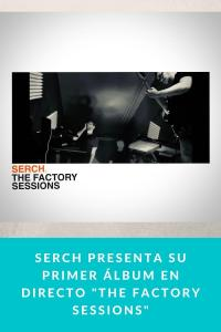 "Serch presenta su primer álbum en directo ""The Factory Sessions"""