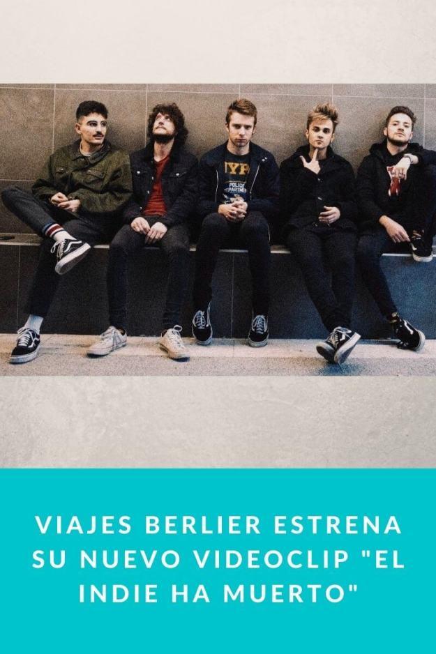 Viajes Berlier estrena su nuevo videoclip «El Indie Ha Muerto»