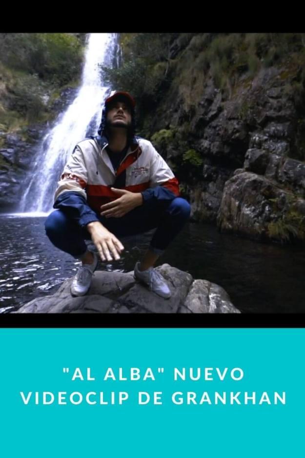 «Al Alba» nuevo videoclip de GranKhan