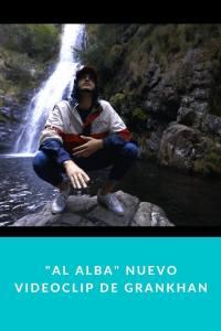 """Al Alba"" nuevo videoclip de GranKhan"