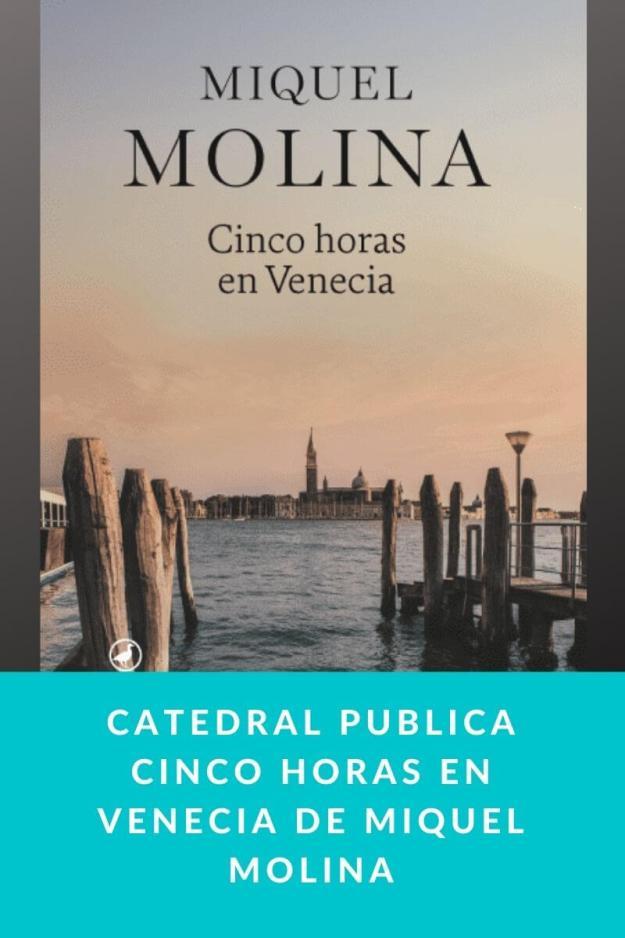 Catedral publica Cinco horas en Venecia de Miquel Molina