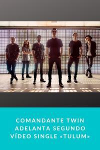 Comandante Twin adelanta segundo vídeo single «Tulum»