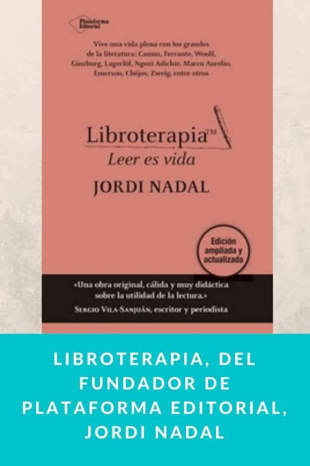 Libroterapia, del fundador de Plataforma Editorial, Jordi Nadal
