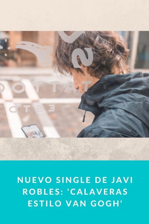Nuevo single de Javi Robles: 'Calaveras estilo Van Gogh'