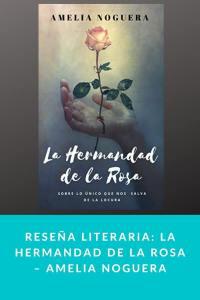 Reseña literaria: La Hermandad de la Rosa – Amelia Noguera