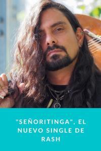"""""""Señoritinga"""", el nuevo single de Rash"""