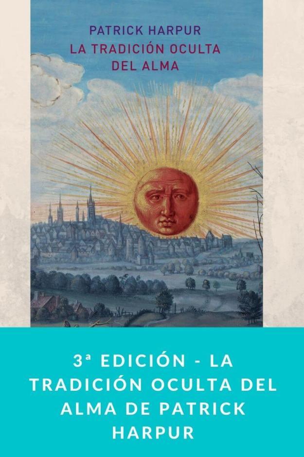 3ª edición – La tradición oculta del alma de Patrick Harpur