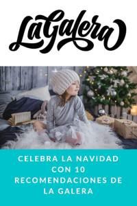 Celebra la Navidad con 10 recomendaciones de la Galera