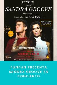 FunFun Presenta Sandra Groove en concierto