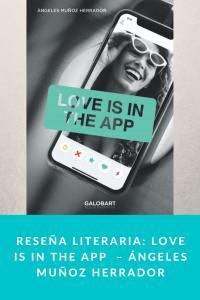 Reseña literaria: LOVE IS IN THE APP  – Ángeles Muñoz Herrador