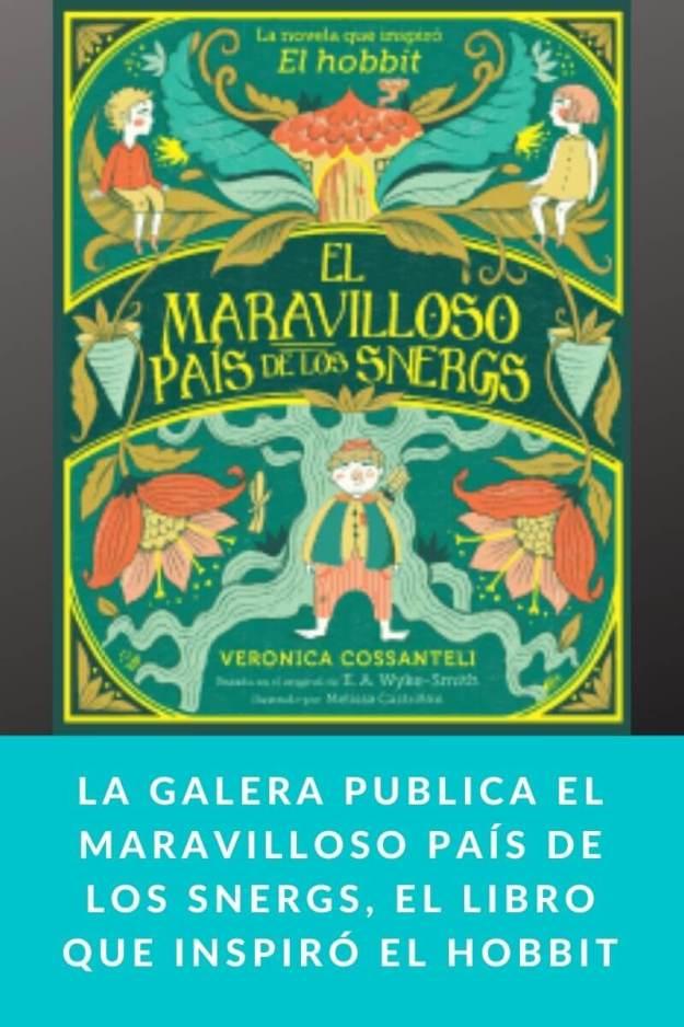 La Galera publica El maravilloso País de los Snergs, el libro que inspiró El Hobbit