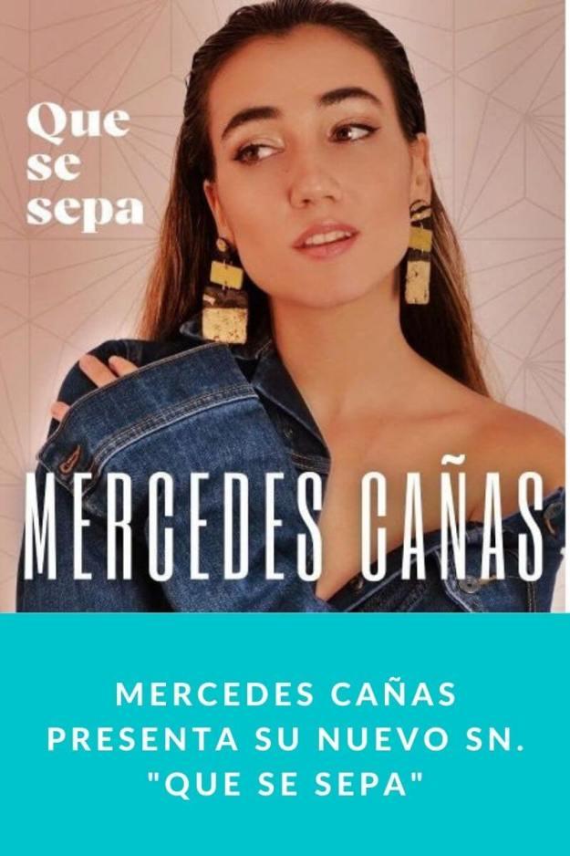 Mercedes Cañas presenta su nuevo single «Que se sepa»