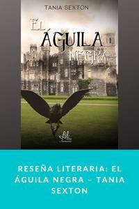 Reseña literaria: El águila negra – Tania Sexton