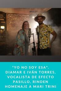 """""""YO NO SOY ESA"""". DiaMar e Iván Torres, vocalista de Efecto Pasillo, rinden homenaje a Mari Trini"""