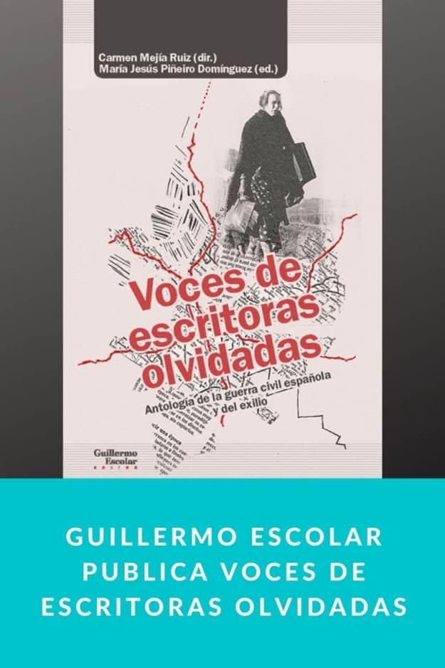 Guillermo Escolar publica Voces de escritoras olvidadas