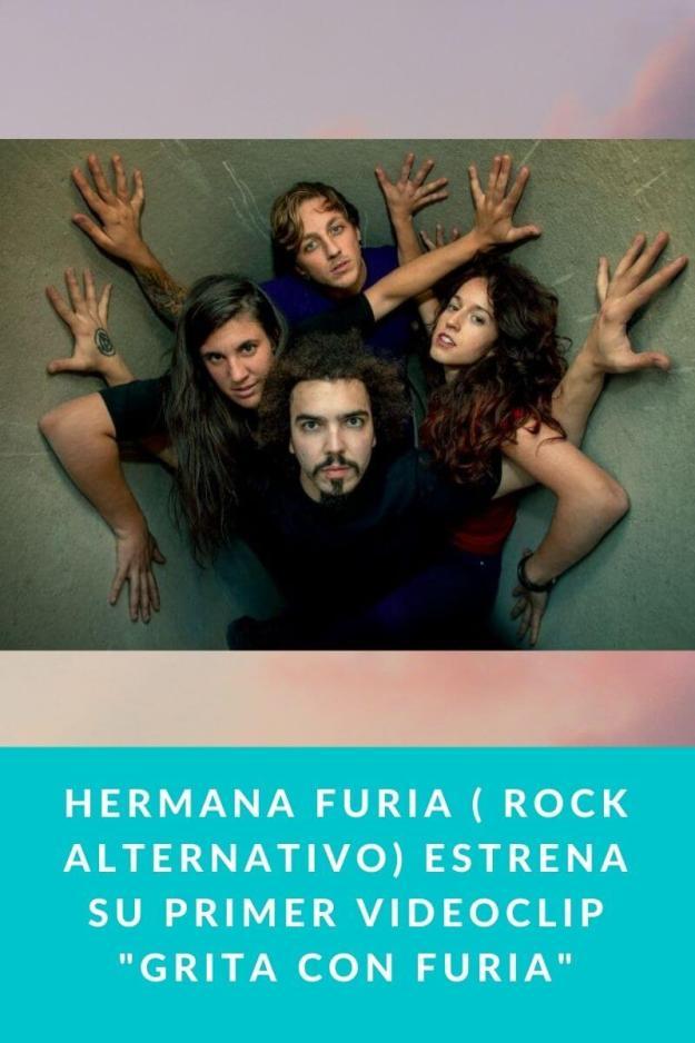 Hermana Furia ( Rock Alternativo) estrena su primer videoclip «Grita con Furia»