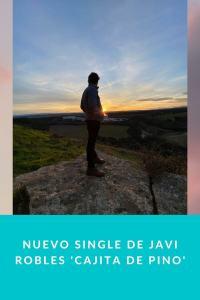 Nuevo single de Javi Robles 'Cajita de pino'
