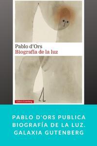 Pablo d'Ors publica Biografía de la luz. Galaxia Gutenberg