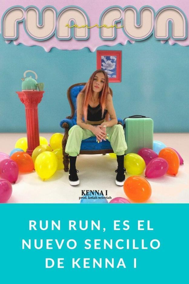 Run Run, es el nuevo sencillo de Kenna I