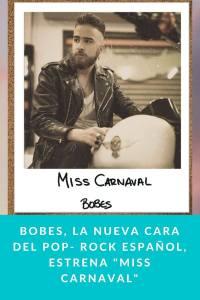"""Bobes, la nueva cara del Pop- Rock español, estrena """"Miss carnaval"""""""