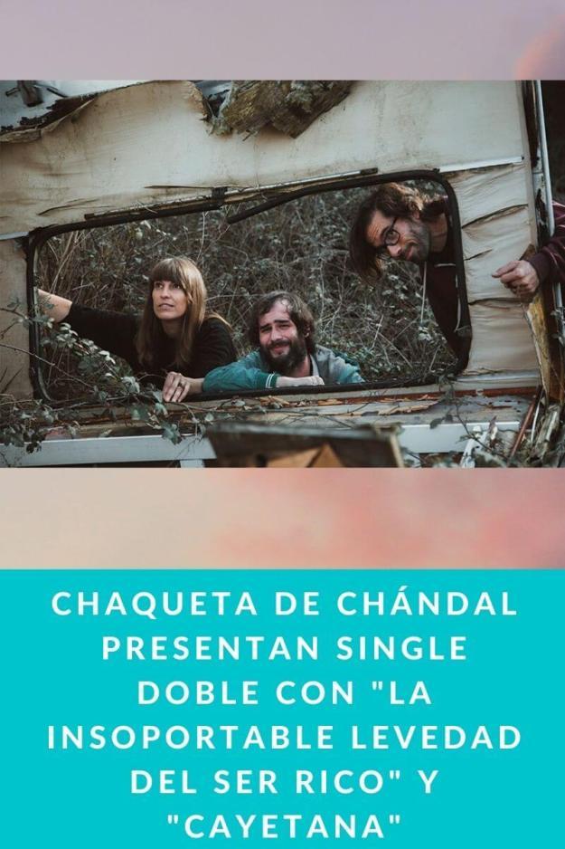 CHAQUETA DE CHÁNDAL presentan single doble con «La insoportable levedad del ser rico» y «Cayetana»