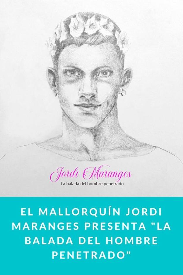 El mallorquín Jordi Maranges presenta «La balada del hombre penetrado»