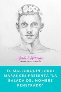 """El mallorquín Jordi Maranges presenta """"La balada del hombre penetrado"""""""