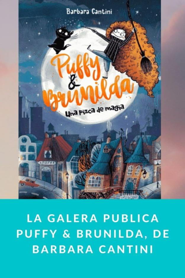 La Galera publica Puffy & Brunilda, de Barbara Cantini