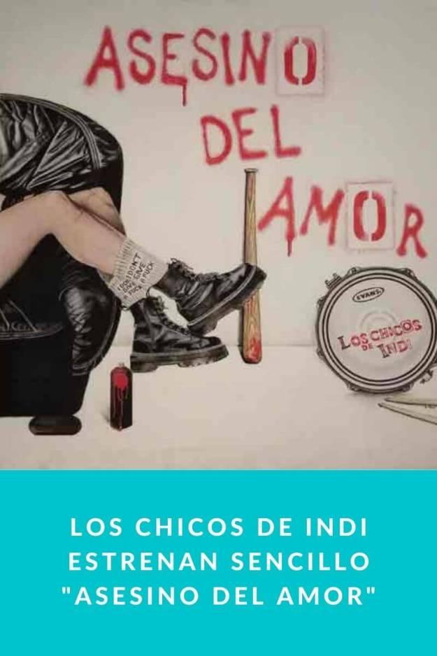 Los Chicos de Indi estrenan sencillo «Asesino del Amor»