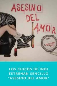 """Los Chicos de Indi estrenan sencillo """"Asesino del Amor"""""""