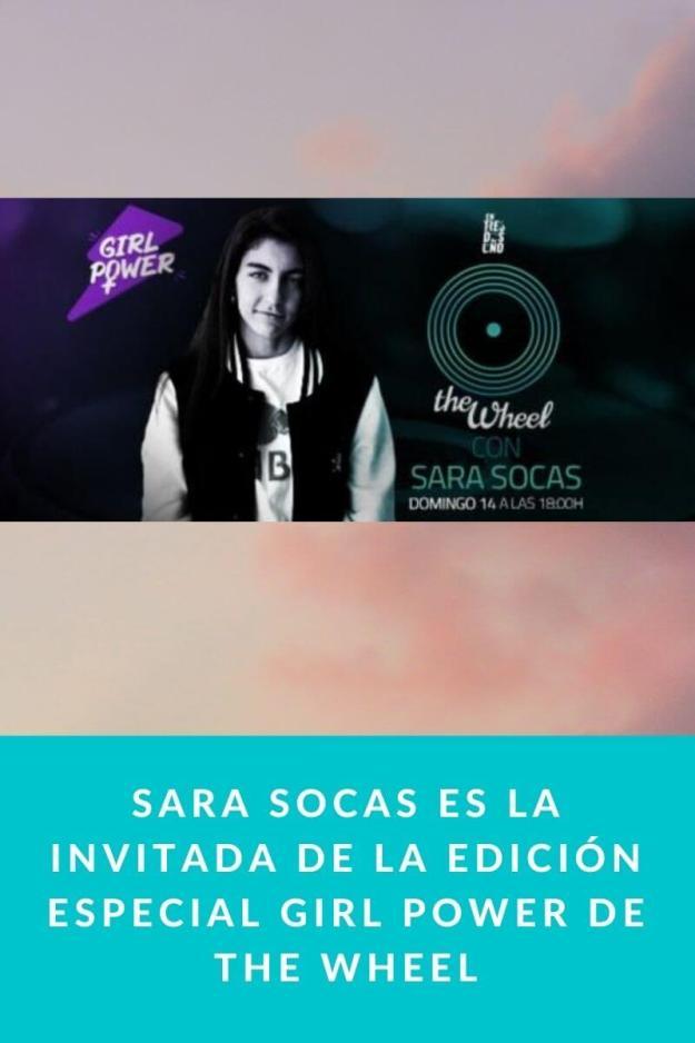 Sara Socas es la invitada de la edición especial Girl Power de The Wheel