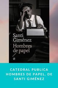 Catedral publica Hombres de papel, de Santi Giménez