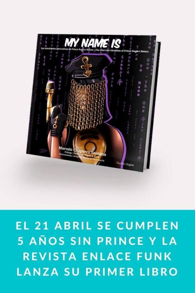 El 21 abril se cumplen 5 años sin PRINCE y la revista ENLACE FUNK lanza su primer libro