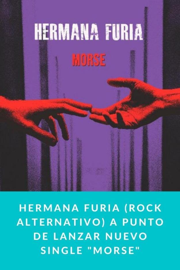 Hermana Furia (Rock alternativo) a punto de lanzar nuevo single «MORSE»