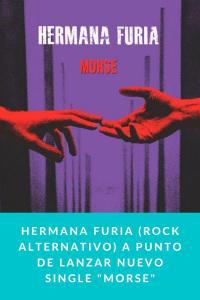 """Hermana Furia (Rock alternativo) a punto de lanzar nuevo single """"MORSE"""""""