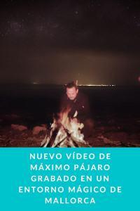 Nuevo Vídeo de Máximo Pájaro grabado en un entorno mágico de Mallorca