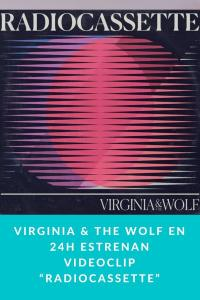 "Virginia & The Wolf en 24h estrenan videoclip ""Radiocassette"""