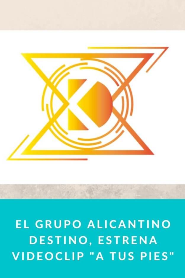 El grupo alicantino Destino, Estrena Videoclip «A tus Pies»