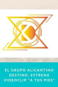 "El grupo alicantino Destino, Estrena Videoclip ""A tus Pies"""