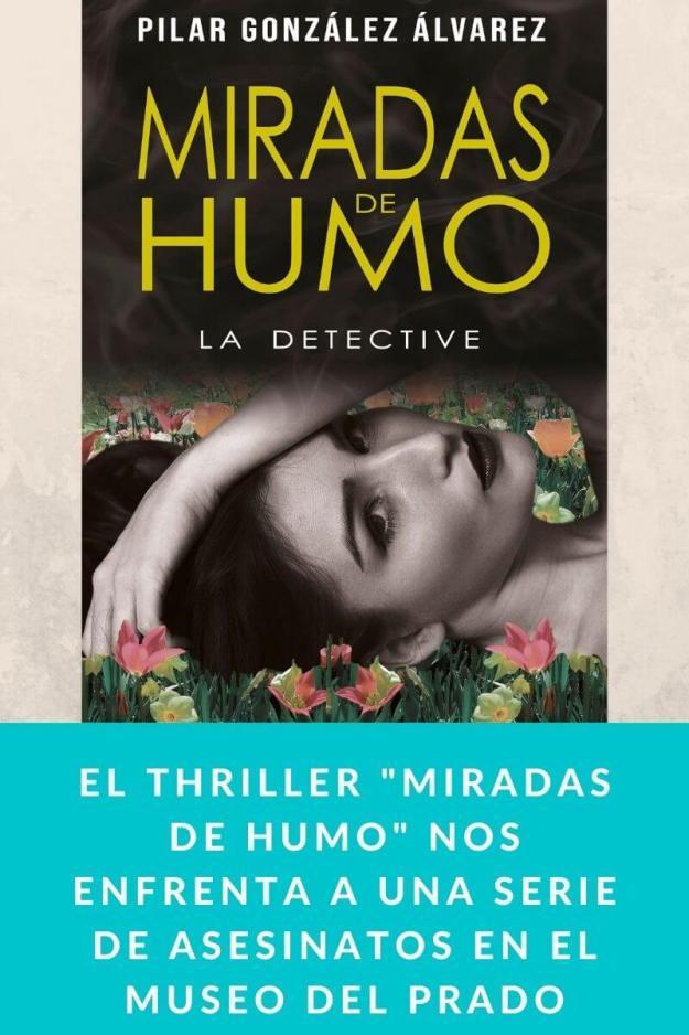 El thriller «Miradas de humo» nos enfrenta a una serie de asesinatos en el Museo del Prado