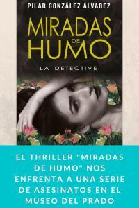 """El thriller """"Miradas de humo"""" nos enfrenta a una serie de asesinatos en el Museo del Prado"""