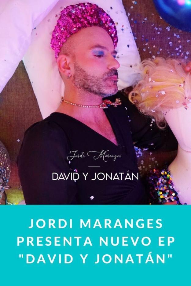 Jordi Maranges presenta nuevo EP «David y Jonatán»