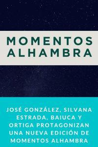 José González, Silvana Estrada, Baiuca y Ortiga protagonizan una nueva edición de momentos Alhambra