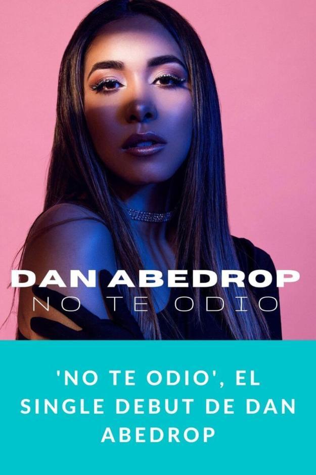 'No Te Odio', el single debut de Dan Abedrop
